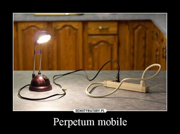 Perpetum mobile –