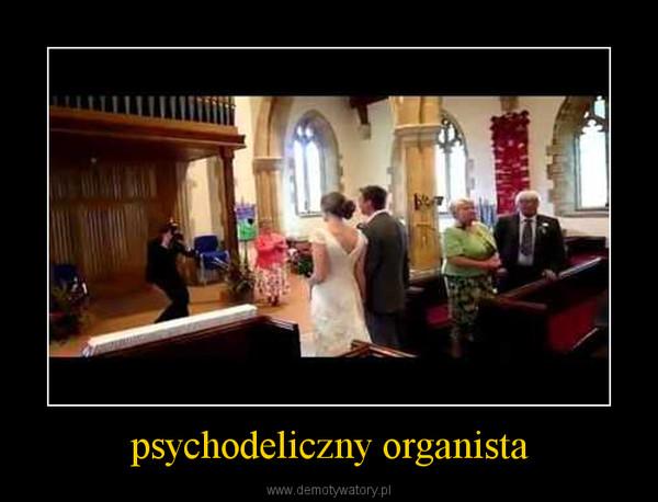 psychodeliczny organista –