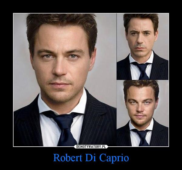 Robert Di Caprio –