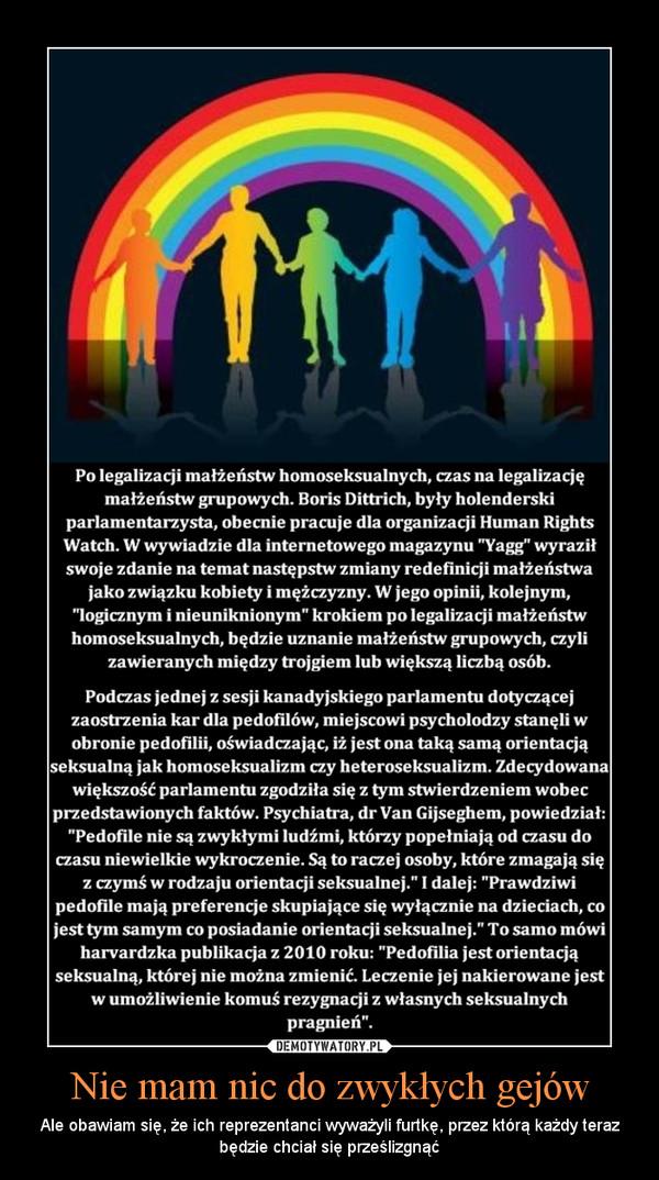 Nie mam nic do zwykłych gejów – Ale obawiam się, że ich reprezentanci wyważyli furtkę, przez którą każdy teraz będzie chciał się prześlizgnąć
