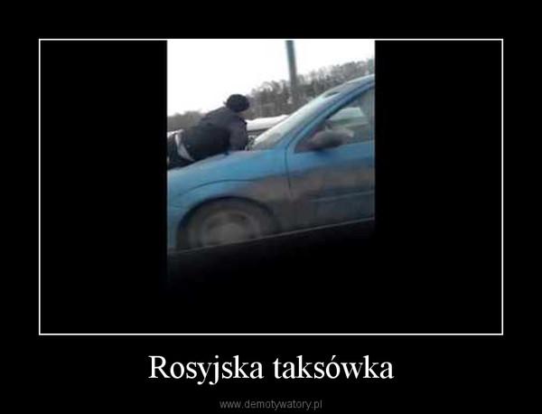 Rosyjska taksówka –