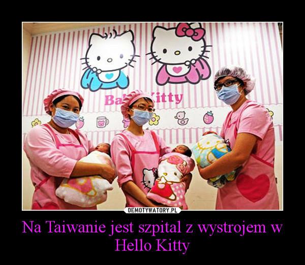 Na Taiwanie jest szpital z wystrojem w Hello Kitty –