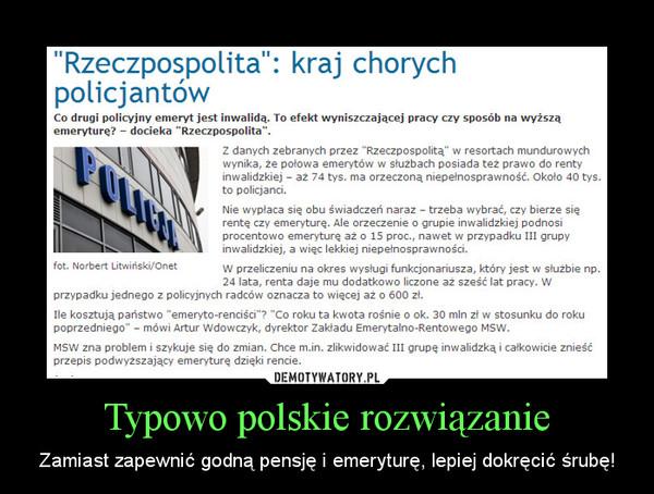 Typowo polskie rozwiązanie – Zamiast zapewnić godną pensję i emeryturę, lepiej dokręcić śrubę!
