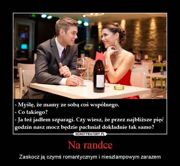 Na randce – Zaskocz ją czymś romantycznym i niesztampowym zarazem