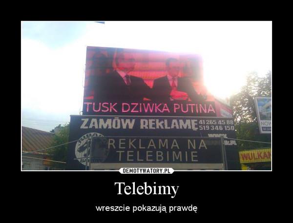 Telebimy – wreszcie pokazują prawdę