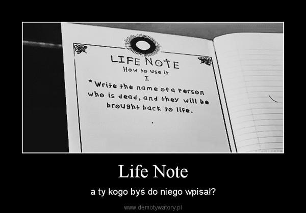 Life Note – a ty kogo byś do niego wpisał?
