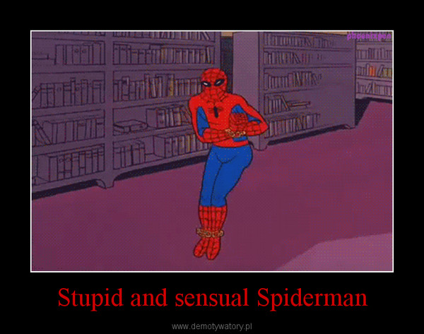 Stupid and sensual Spiderman –