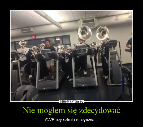 Nie mogłem się zdecydować – AWF czy szkoła muzyczna...