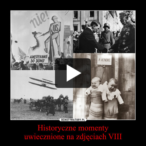 Historyczne momentyuwiecznione na zdjęciach VIII –
