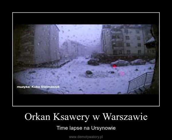 Orkan Ksawery w Warszawie – Time lapse na Ursynowie