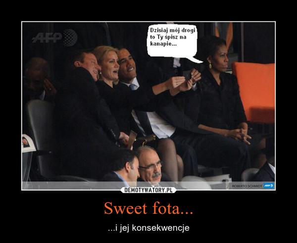 Sweet fota... – ...i jej konsekwencje