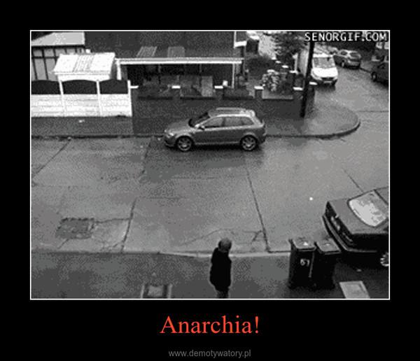 Anarchia! –