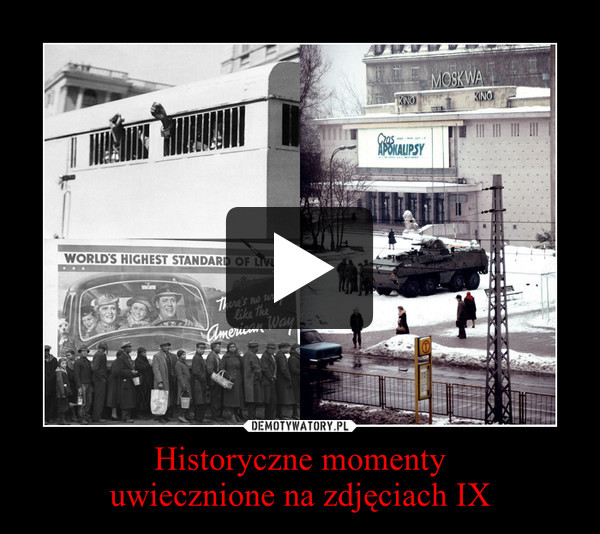 Historyczne momentyuwiecznione na zdjęciach IX –
