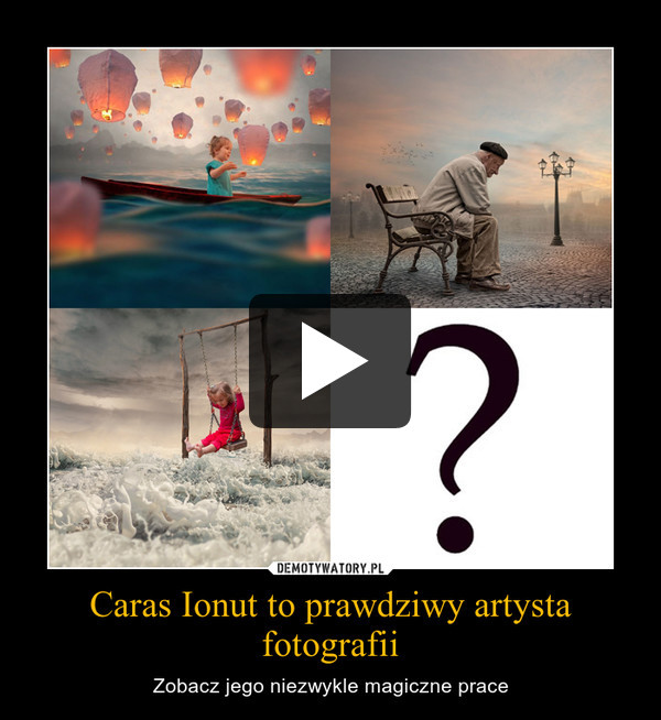 Caras Ionut to prawdziwy artysta fotografii – Zobacz jego niezwykle magiczne prace