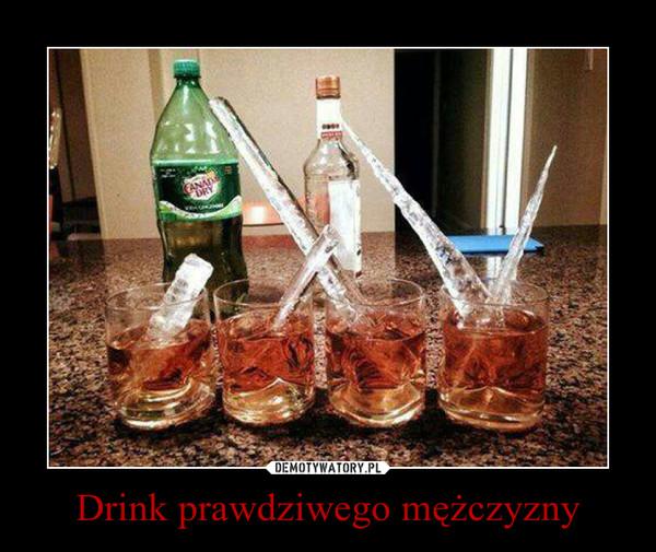 Drink prawdziwego mężczyzny –