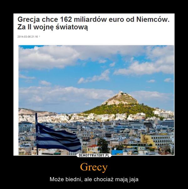 Grecy – Może biedni, ale chociaż mają jaja