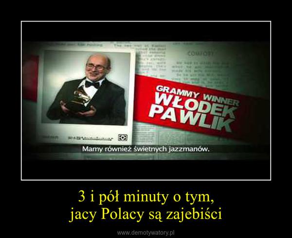 3 i pół minuty o tym,jacy Polacy są zajebiści –