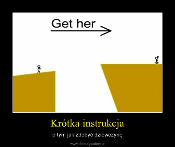 Krótka instrukcja – o tym jak zdobyć dziewczynę