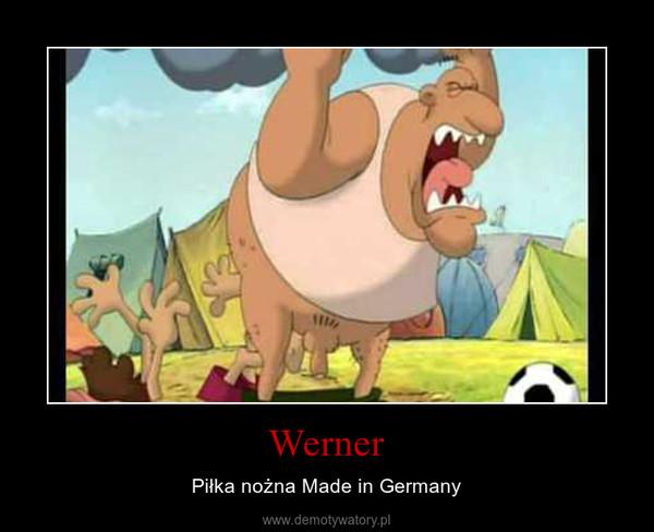 Werner – Piłka nożna Made in Germany