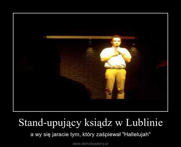 """Stand-upujący ksiądz w Lublinie – a wy się jaracie tym, który zaśpiewał """"Hallelujah"""""""