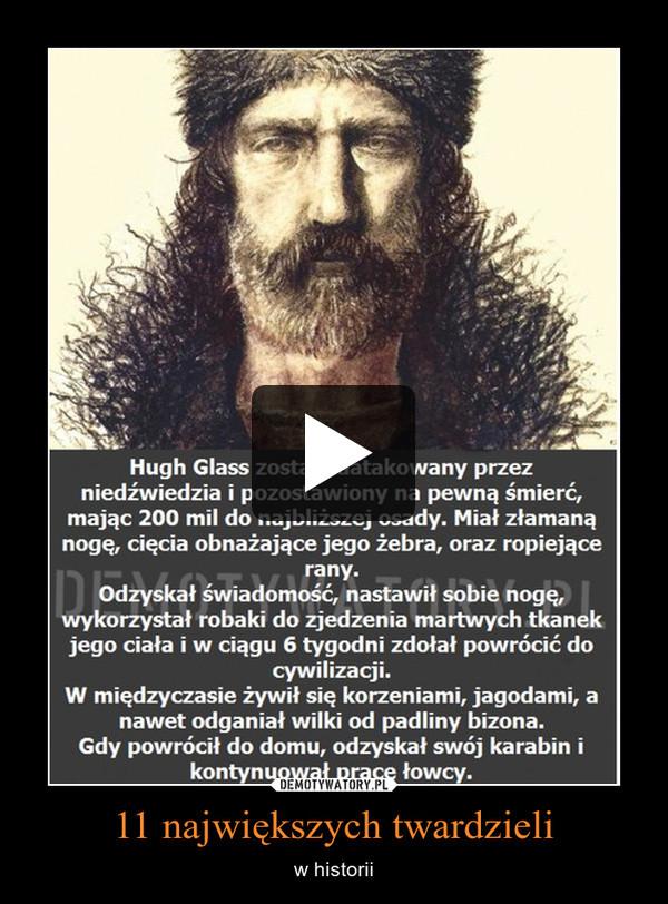 11 największych twardzieli – w historii