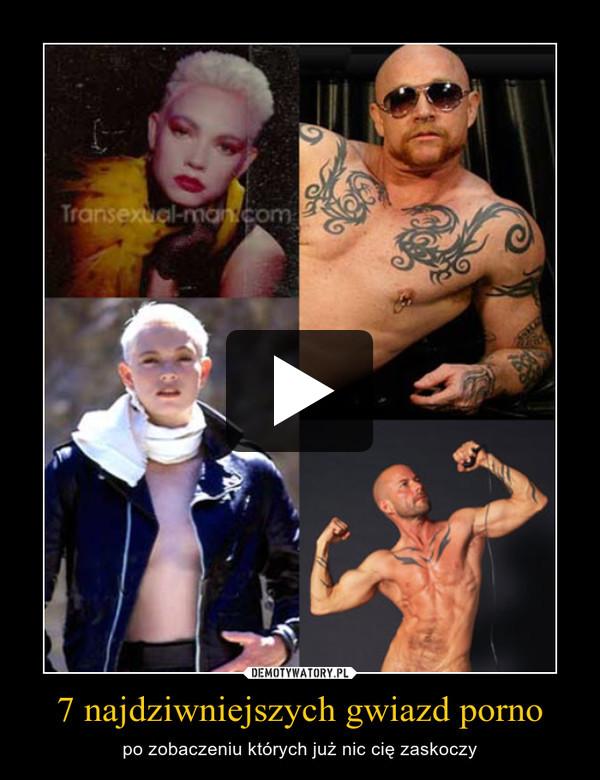 7 najdziwniejszych gwiazd porno – po zobaczeniu których już nic cię zaskoczy