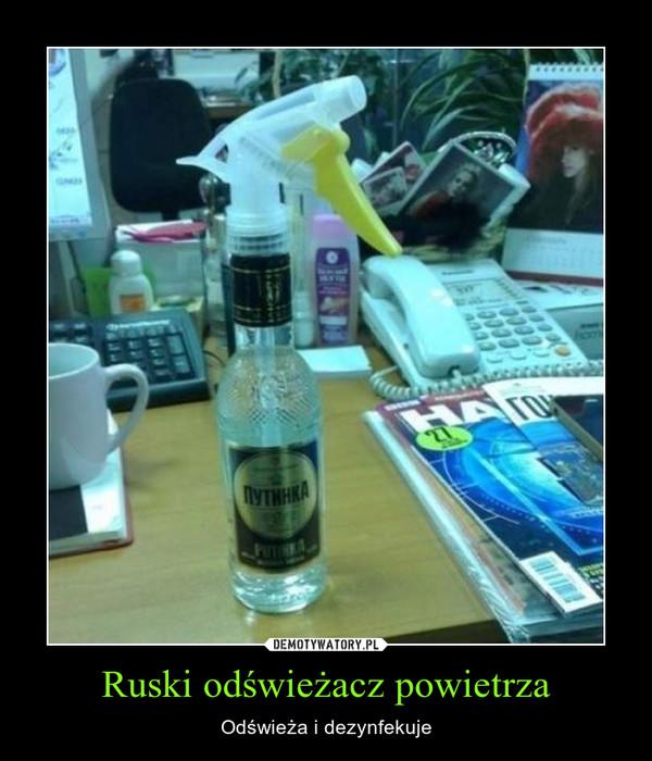 Ruski odświeżacz powietrza – Odświeża i dezynfekuje