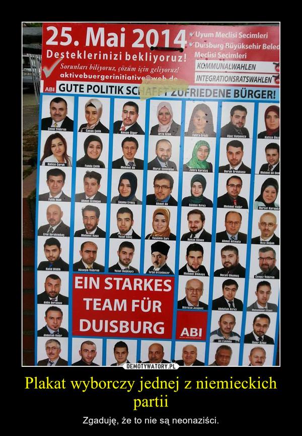 Plakat wyborczy jednej z niemieckich partii – Zgaduję, że to nie są neonaziści.