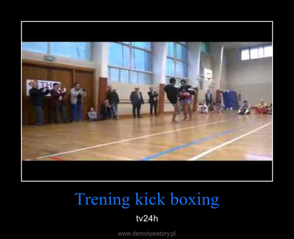 Trening kick boxing – tv24h