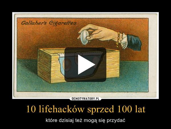 10 lifehacków sprzed 100 lat – które dzisiaj też mogą się przydać