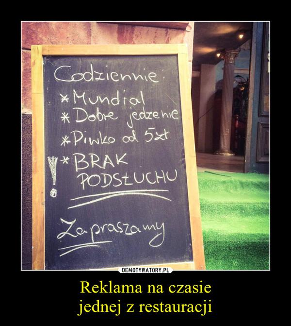 Reklama na czasiejednej z restauracji –