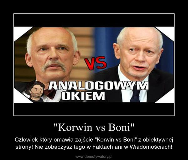 """""""Korwin vs Boni"""" – Człowiek który omawia zajście """"Korwin vs Boni"""" z obiektywnej strony! Nie zobaczysz tego w Faktach ani w Wiadomościach!"""