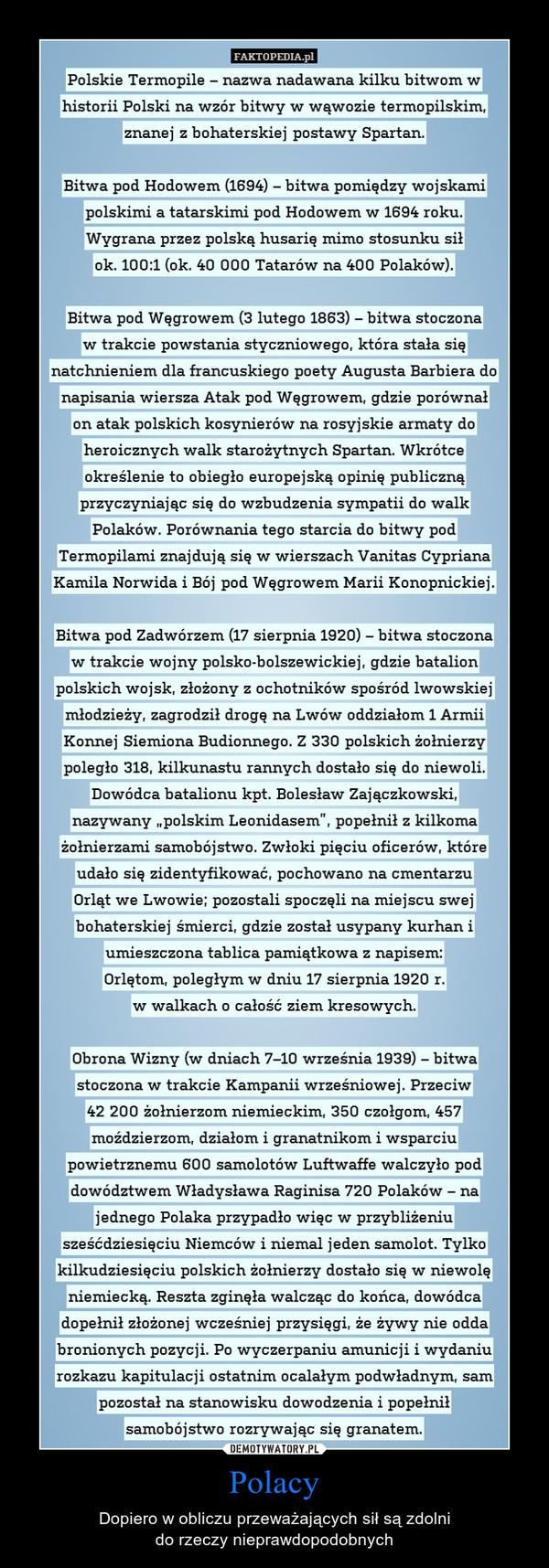 Polacy – Dopiero w obliczu przeważających sił są zdolnido rzeczy nieprawdopodobnych