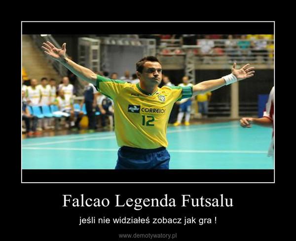 Falcao Legenda Futsalu – jeśli nie widziałeś zobacz jak gra !