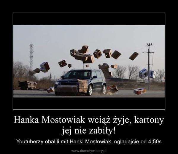 Hanka Mostowiak wciąż żyje, kartony jej nie zabiły! – Youtuberzy obalili mit Hanki Mostowiak, oglądajcie od 4;50s
