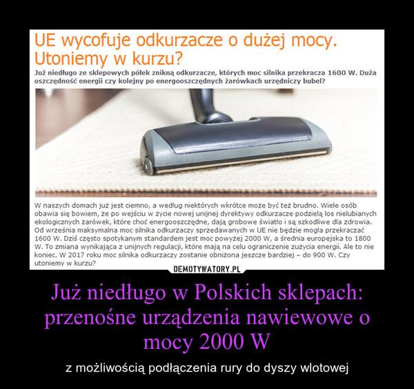 Już niedługo w Polskich sklepach: przenośne urządzenia nawiewowe o mocy 2000 W – z możliwością podłączenia rury do dyszy wlotowej