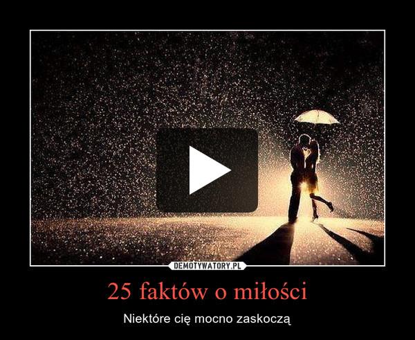 25 faktów o miłości – Niektóre cię mocno zaskoczą