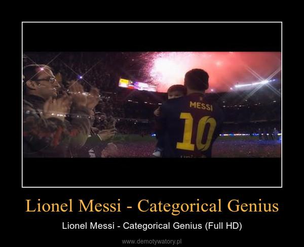 Lionel Messi - Categorical Genius – Lionel Messi - Categorical Genius (Full HD)