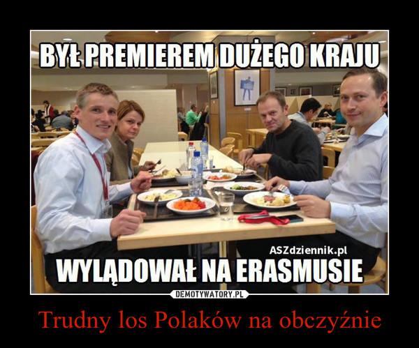 Trudny los Polaków na obczyźnie –