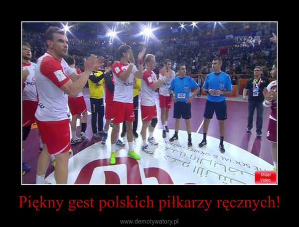 Piękny gest polskich piłkarzy ręcznych! –
