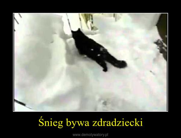 Śnieg bywa zdradziecki –