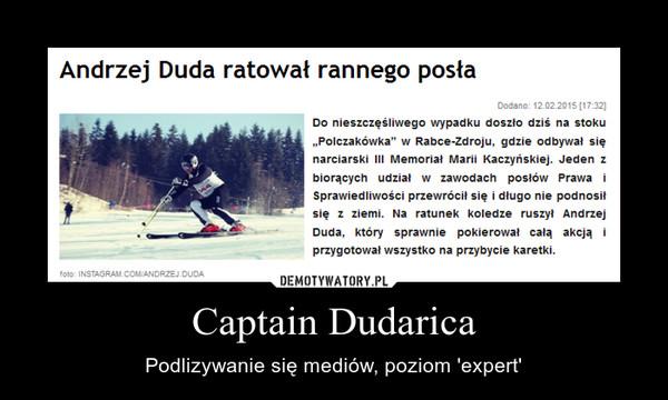 Captain Dudarica – Podlizywanie się mediów, poziom 'expert'