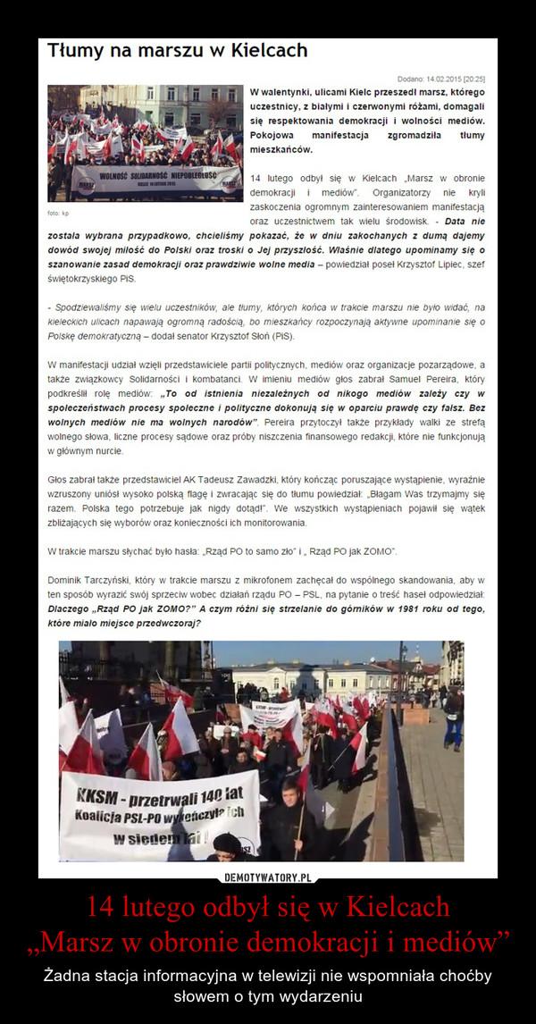 """14 lutego odbył się w Kielcach""""Marsz w obronie demokracji i mediów"""" – Żadna stacja informacyjna w telewizji nie wspomniała choćby słowem o tym wydarzeniu"""