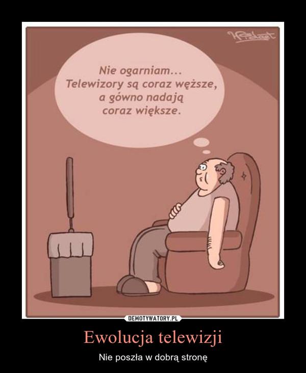 Ewolucja telewizji – Nie poszła w dobrą stronę
