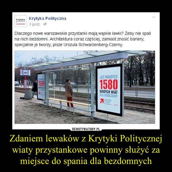 Zdaniem lewaków z Krytyki Politycznej wiaty przystankowe powinny służyć za miejsce do spania dla bezdomnych –