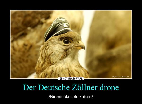 Der Deutsche Zöllner drone – /Niemiecki celnik dron/