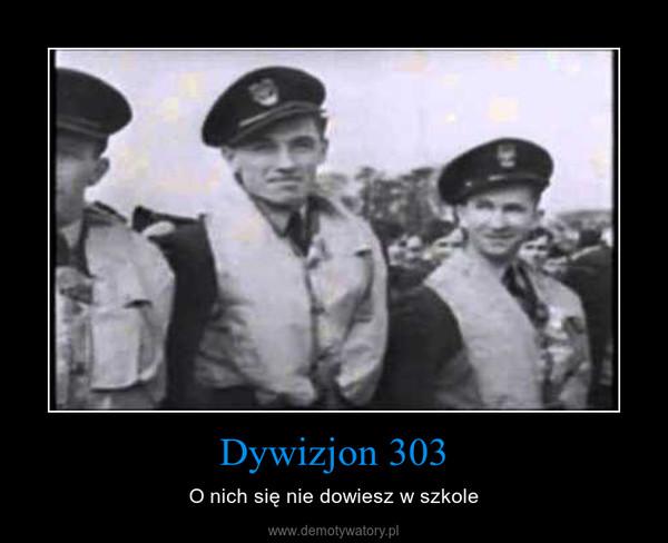 Dywizjon 303 – O nich się nie dowiesz w szkole