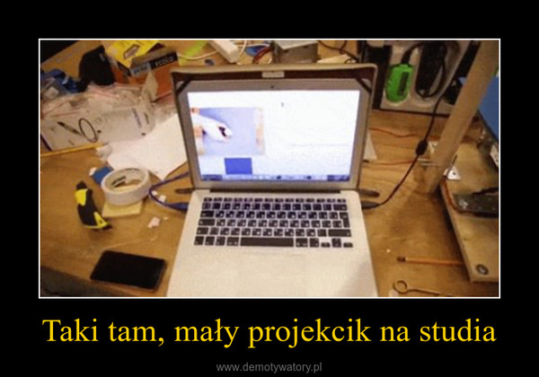 Taki tam, mały projekcik na studia –