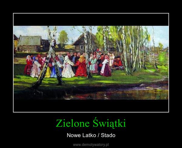 Zielone Świątki – Nowe Latko / Stado