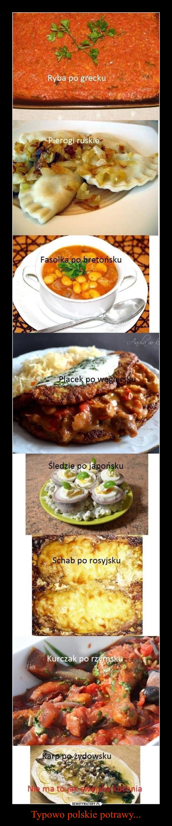 Typowo polskie potrawy... –